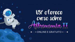 Curso de Astronomia ONLINE e GRATUITO na USP-min