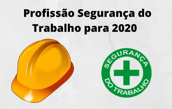 Profissão-Segurança-do-Trabalho-para-2020