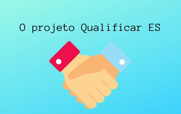 O-projeto-Qualificar-ES