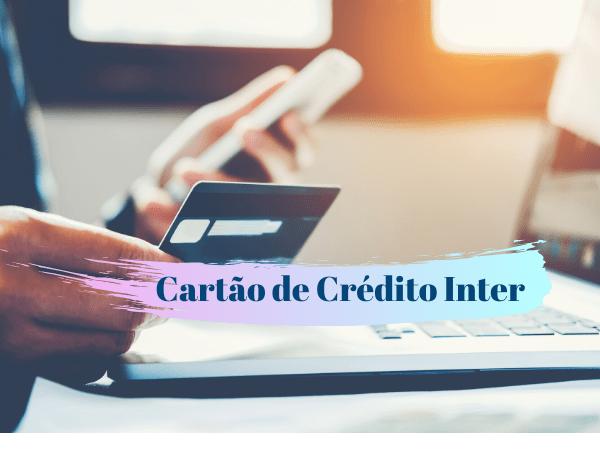 cartão de crédito Inter, solicitar