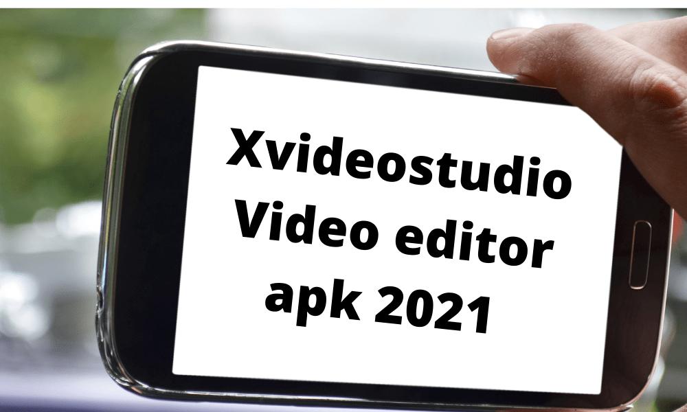 Xvideostudio-Video-editor-apk-2021